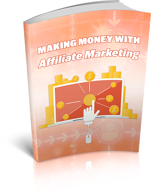 Making Money With Affiliate Marketing ecover